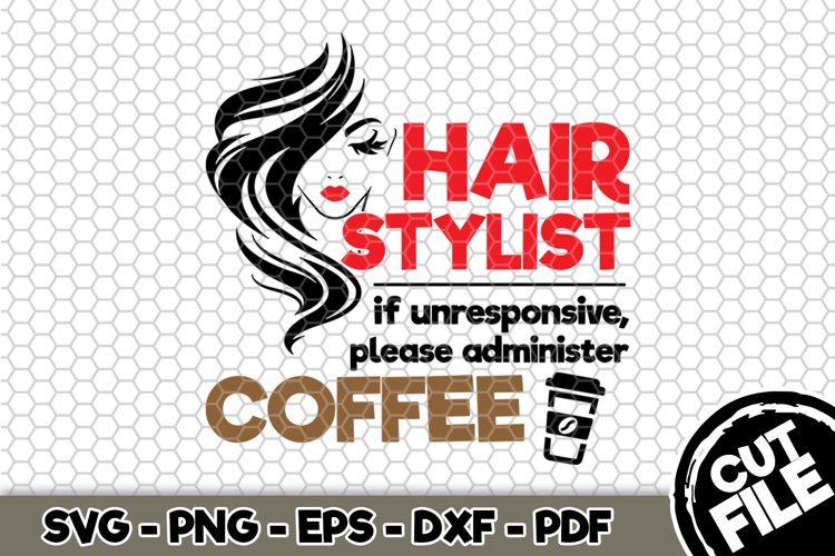 Download Hair Stylist Please Administer Coffee Svg Cut File N131 478213 Svgs Design Bundles