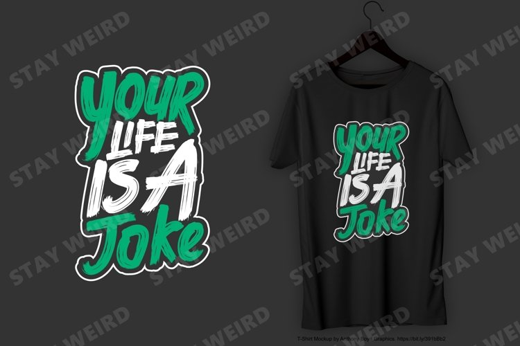 Your Life is a Joke T-Shirt Design example image 1