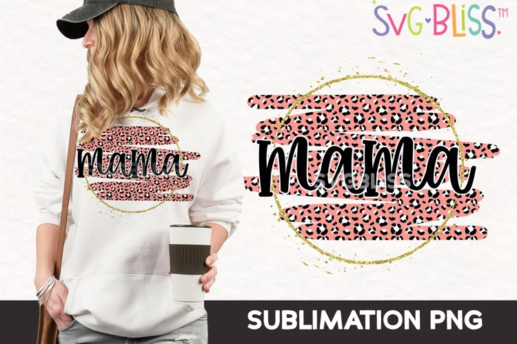 Sublimation PNG- Mama Leopard Print Pattern Sublimation File