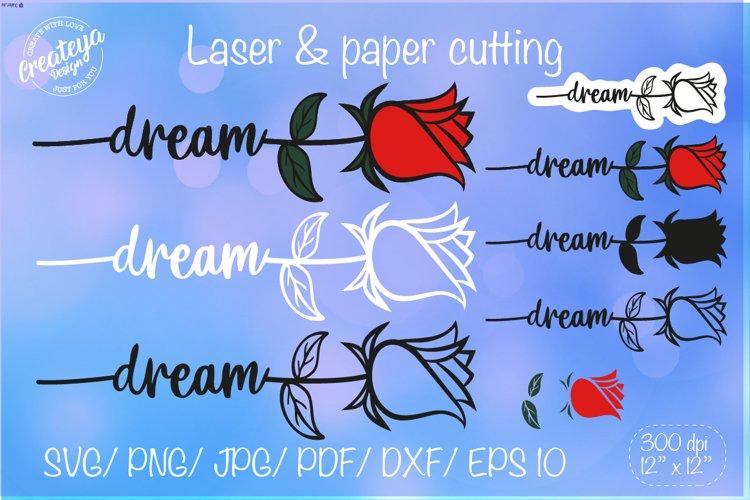 Dream SVG, Rose SVG, Flower SVG, Flower laser