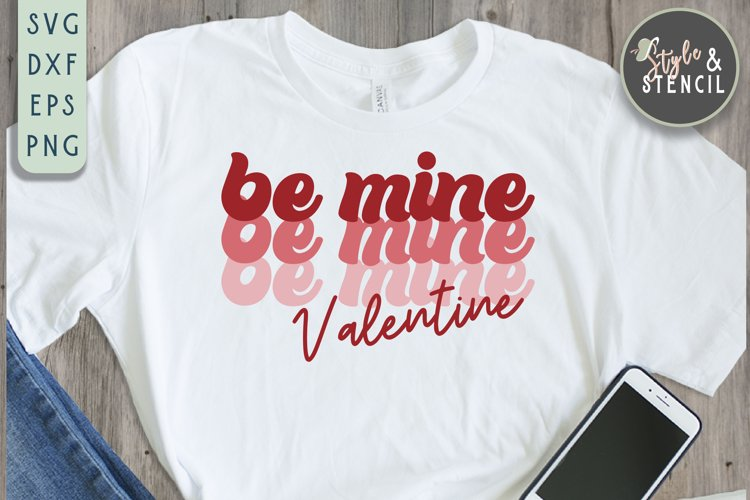 Valentine Be Mine Retro SVG - PNG, DXF, EPS, SVG, Cut File example image 1