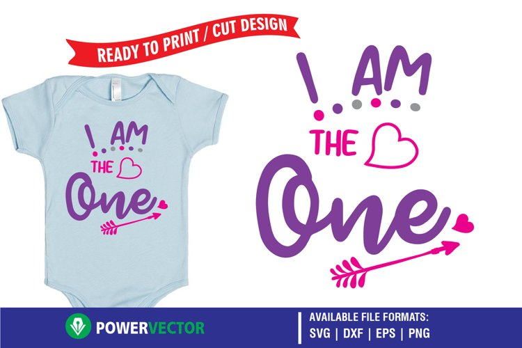 First Birthday SVG - I am the One Print, Cut Files example image 1