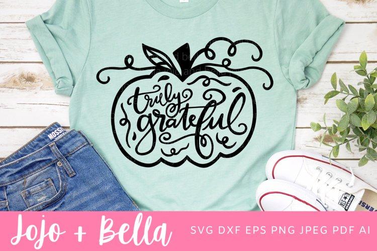 Truly Grateful SVG | Pumpkin SVG | Thanksgiving SVG example image 1