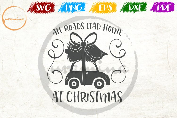 All Roads Lead Home At Christmas Quote Art example image 1