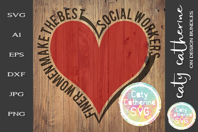 Finer Women Make The Best Social Workers SVG Cut File example image 1
