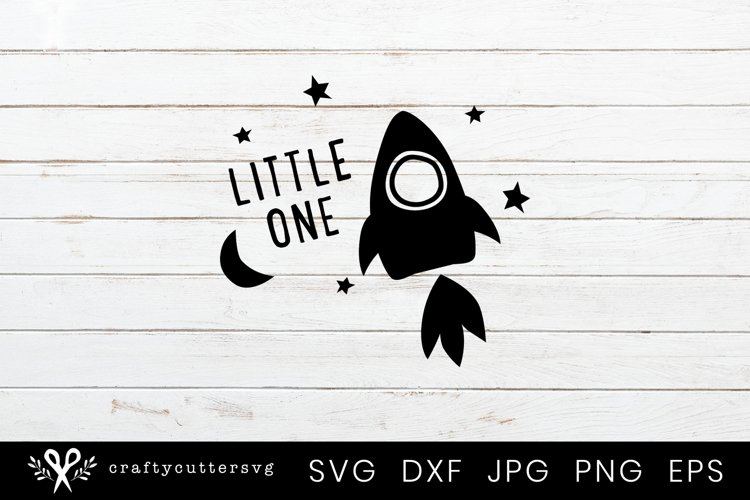 Little One Svg File Rocketship Moon Stars in Space Clipart example image 1