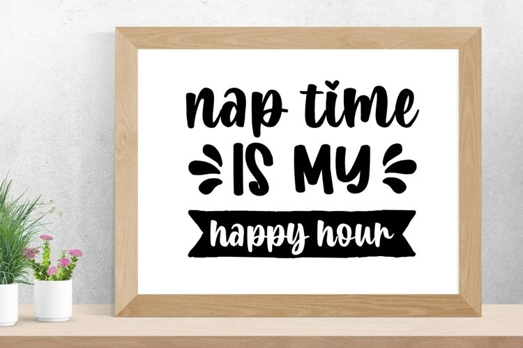 Nap Time is my happy hour Sarcastic SVG example image 1