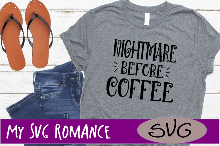 Nightmare Before Coffee SVG DXF PNG EPS Coffee Lover