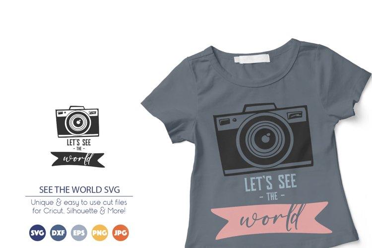 Camera SVG   Lets See the World SVG   Camera SVG