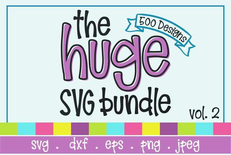 The Huge SVG Bundle Vol 2, 500 Cutting files, SVG, DXF,PNG