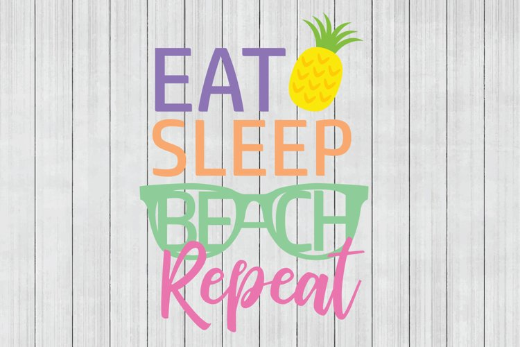 Eat Sleep Beach Repeat Svg Summer Svg Beach Svg 99544 Svgs Design Bundles