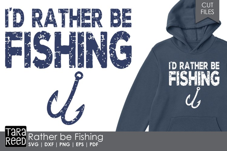Id Rather be Fishing - Fishing SVG and Cut Files