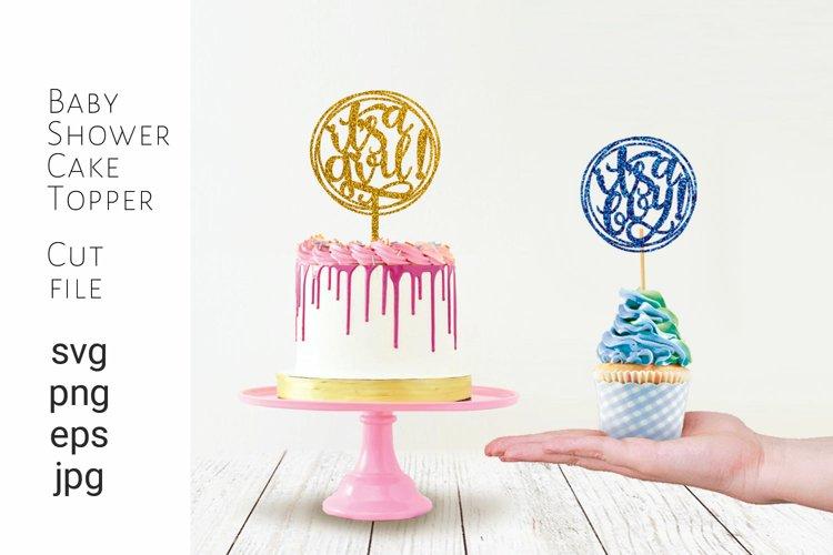 Baby Shower Cake Topper svg, Its a Girl SVG, Its a Boy SVG
