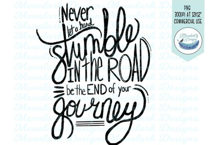 Never let a stumble end your journey, png sublimation prints example image 1