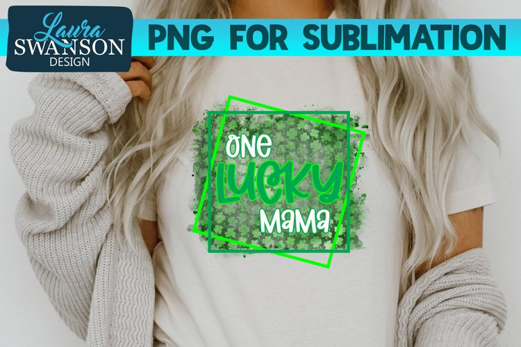 One Lucky Mama PNG Sublimation Print example image 1