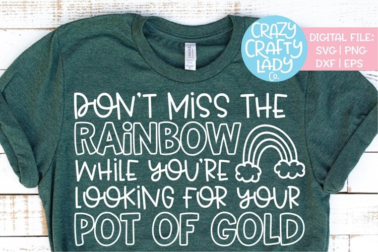 Don't Miss the Rainbow While You're SVG DXF EPS PNG Cut File example image 1