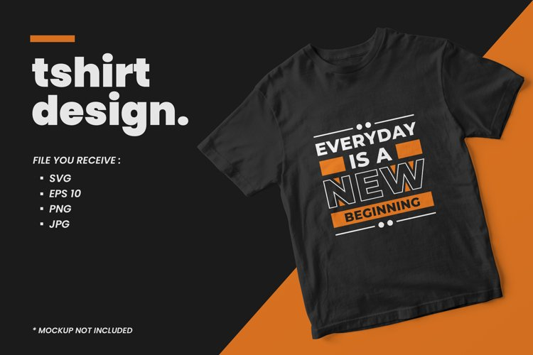 Everyday is new beginning modern quotes t shirt design