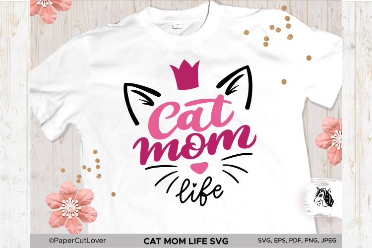 Cat Mom Life SVG, Mama SVG Cat with crown SVG Cat Lover Svg