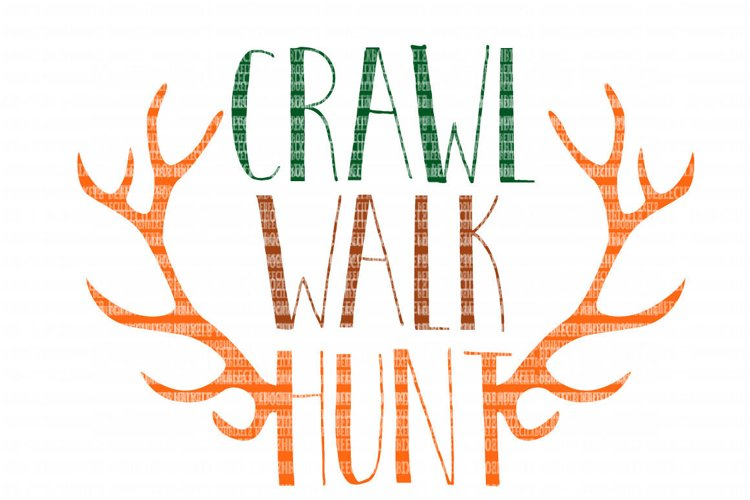 Crawl Walk Hunt SVG Files for Silhouette and Cricut Design Space Christmas Cut File Printable Transfer Decal DXF Commercial Use example image 1