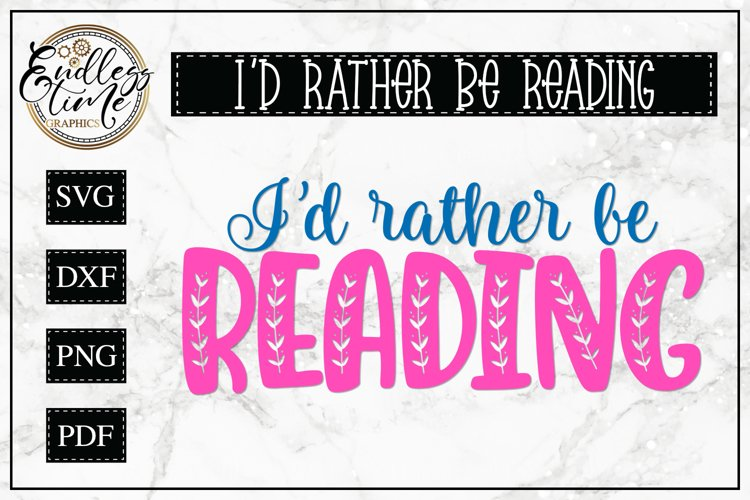 I'd rather Be Reading- A Fun Little SVG Cut File example image 1