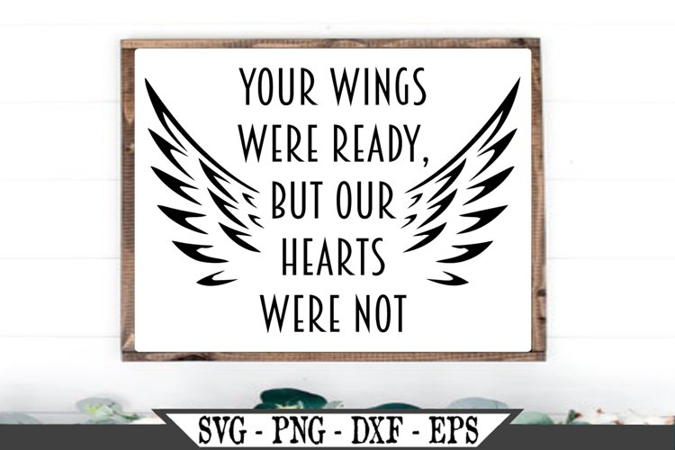 Memorial With Wings Your Wings Were Ready SVG example image 1