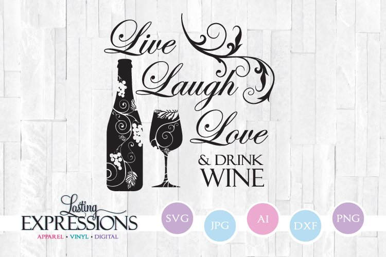 Live Laugh Drink Wine