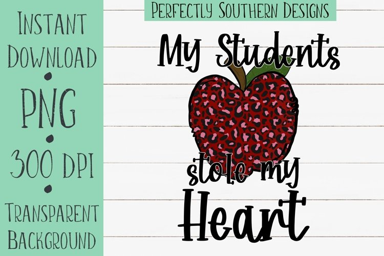 My Students Stole My Heart - Sublimation Design
