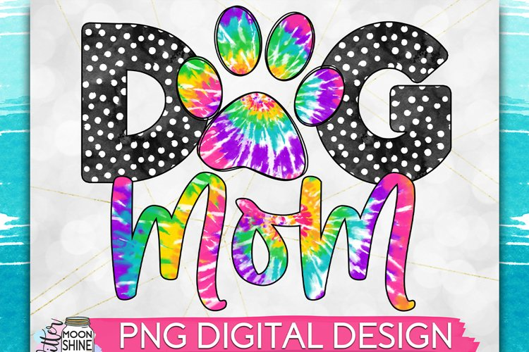 Dog Mom Tie Dye PNG Sublimation Design example image 1