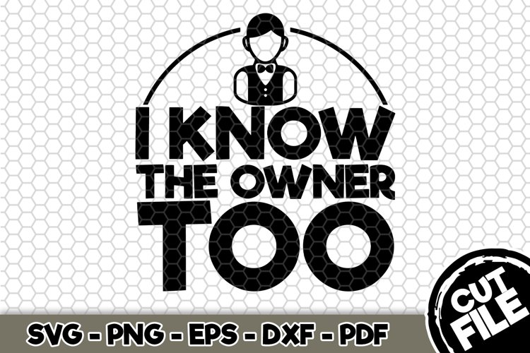 I know the owner too - SVG Cut File n382
