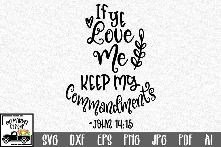 If Ye Love Me Keep My Commandments SVG Cut File - DXF EPS