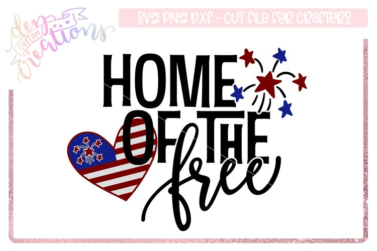Home of the Free - 4th of July Design