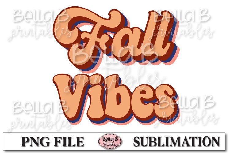 Fall Vibes Sublimation Design, Vintage, Retro Fall example image 1
