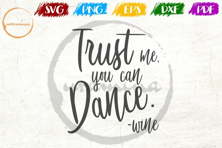 Trust Me, You Can Dance. Wedding SVG PDF PNG example image 1