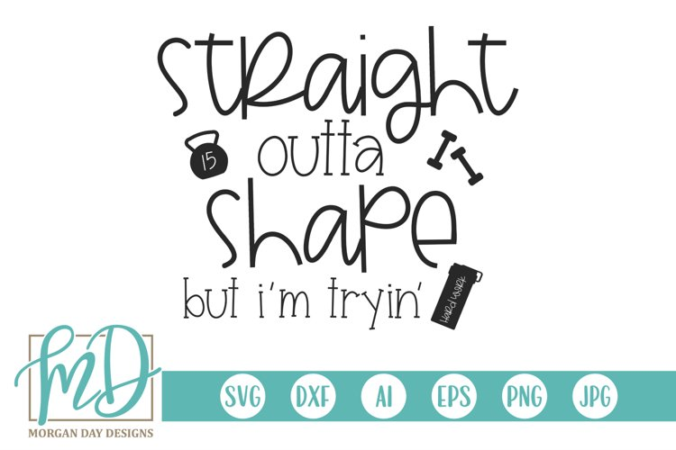 Fitness - Workout - Straight Outta Shape SVG example image 1