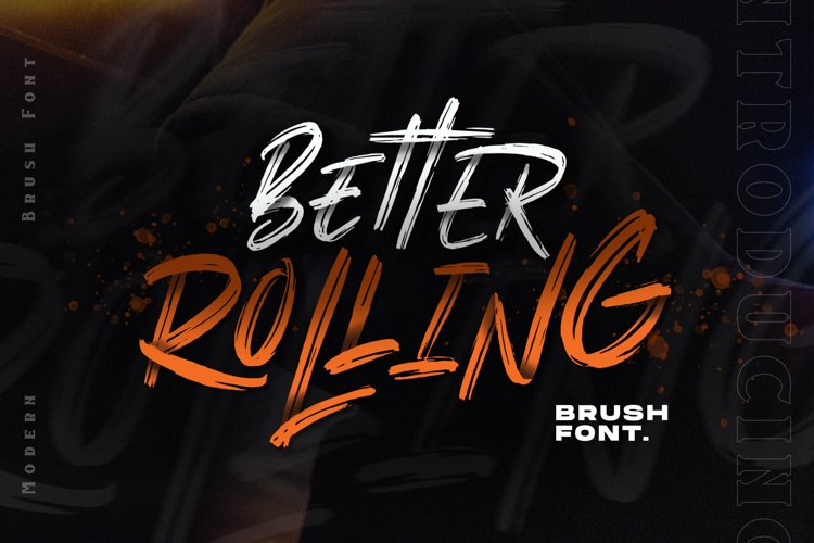 Better Rolling - Brush Font