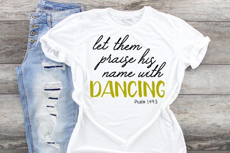 Praise his name with Dancing svg cut file Dancer Ballet tap example image 1