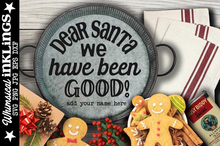 Dear Santa We Have Been Good-Christmas SVG example image 1