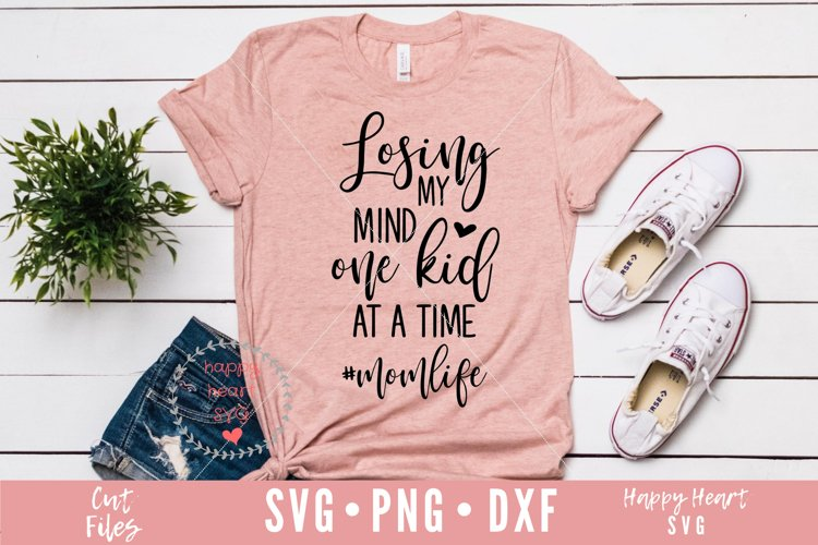 Losing My Mind One Kid At A Time SVG - Mom Life SVG example image 1