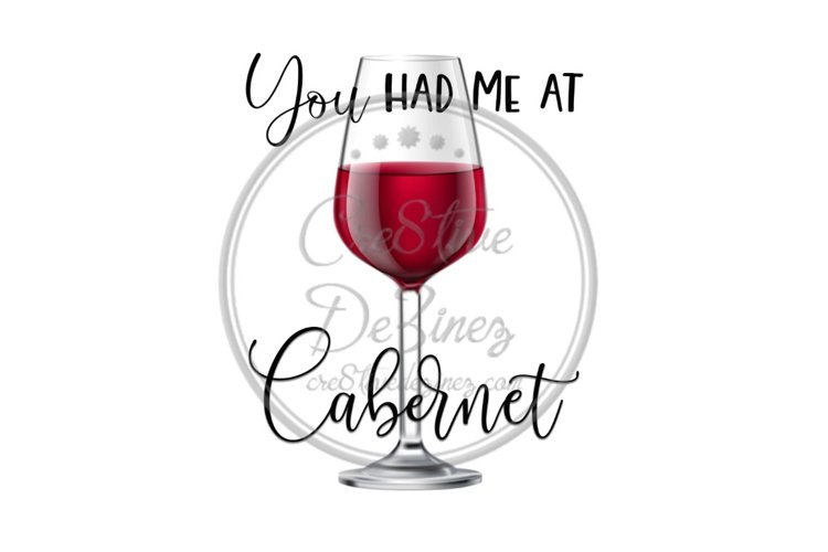 You Had Me at Cabernet - Wine Drink Food Pun - Sublimation example image 1
