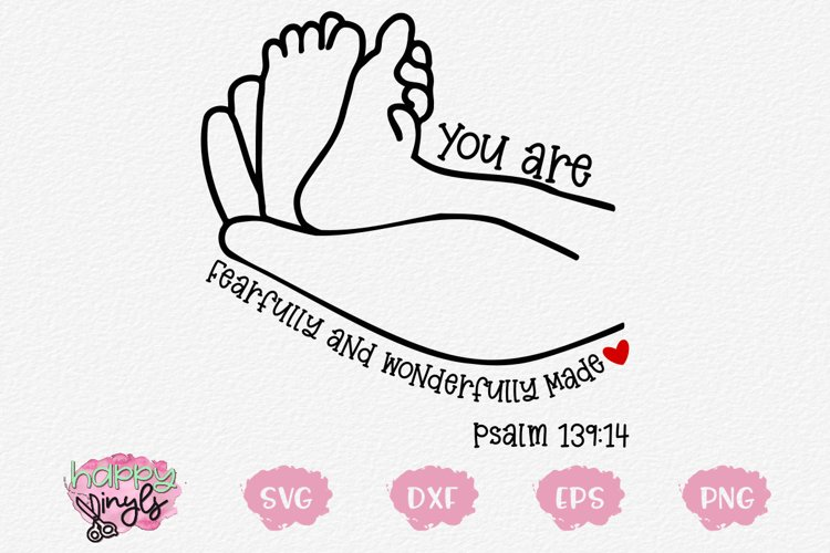 You are Fearfully and Wonderfully Made Psalm 139 -A Baby SVG