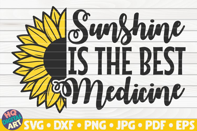 Sunshine is the best medicine SVG | Sunflower SVG