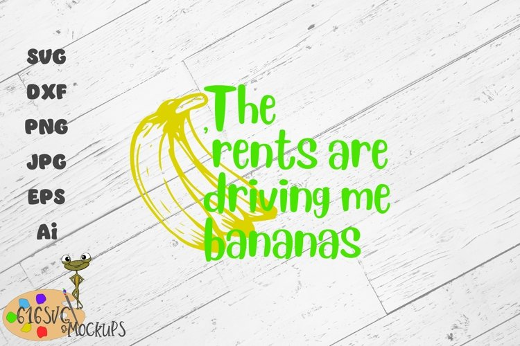 The Rents Are Driving Me Bananas SVG