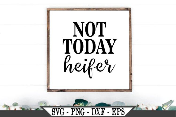 Not Today Heifer SVG Graphic Design