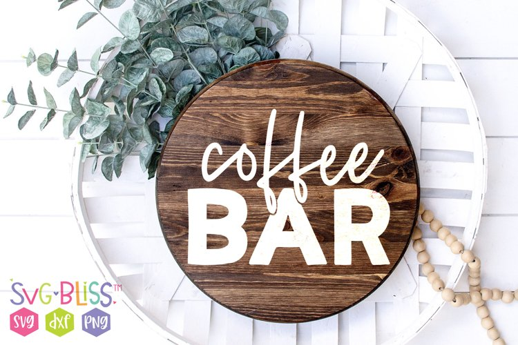Coffee Bar SVG- Farmhouse Sign Home Decor Cut File