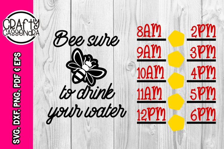 water bottle tracker - bee sure to drink your water svg