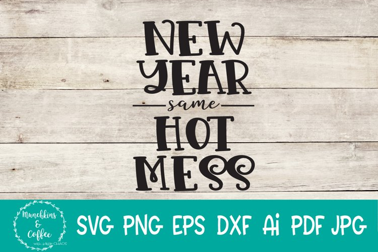 New Year same Hot Mess SVG example image 1