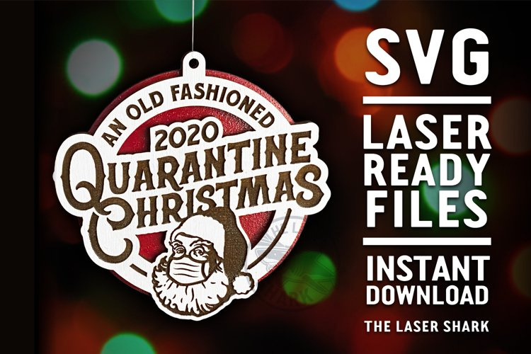 Old Fashioned 2020 Quarantine Christmas Ornament SVG Laser