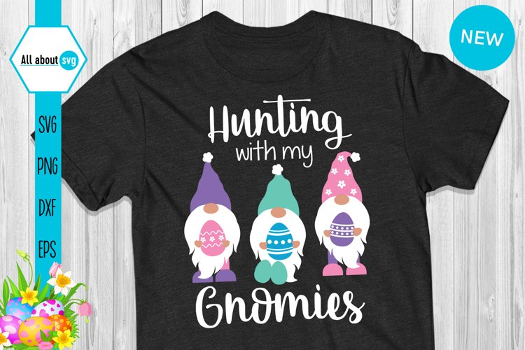 Hunting With My Gnomies, Funny Easter Gnomies Svg example image 1