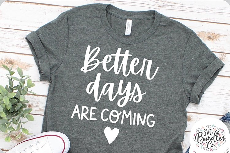 Better Days Are Coming- 2020 SVG DXF PNG example image 1