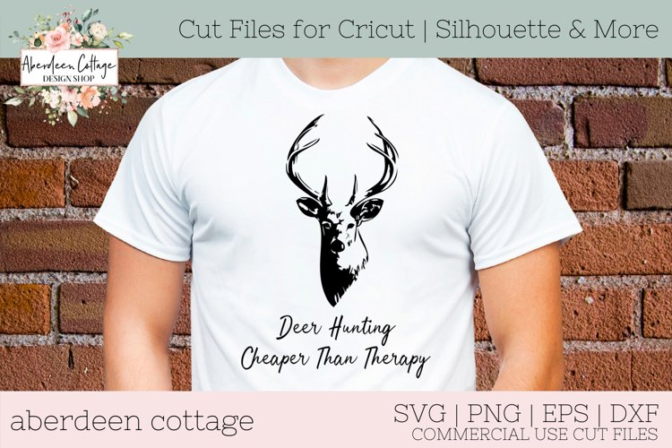 Deer Hunting Cheaper Than Therapy SVG - Deer Hunter's Tshirt example image 1